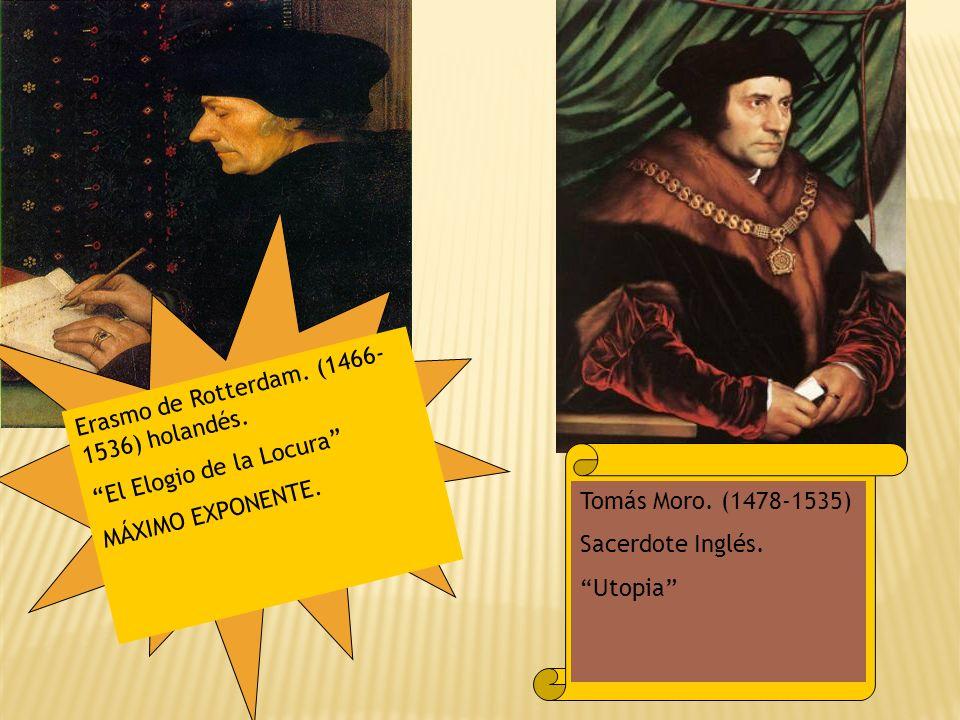 Erasmo de Rotterdam. (1466-1536) holandés.