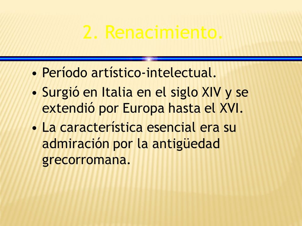2. Renacimiento. Período artístico-intelectual.