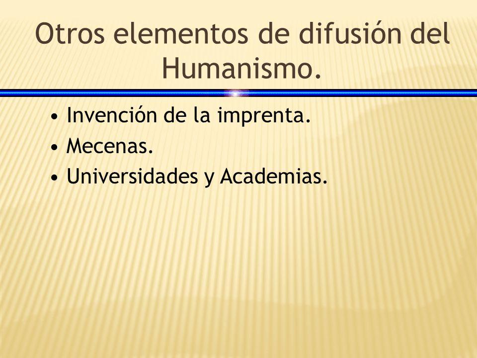 Otros elementos de difusión del Humanismo.
