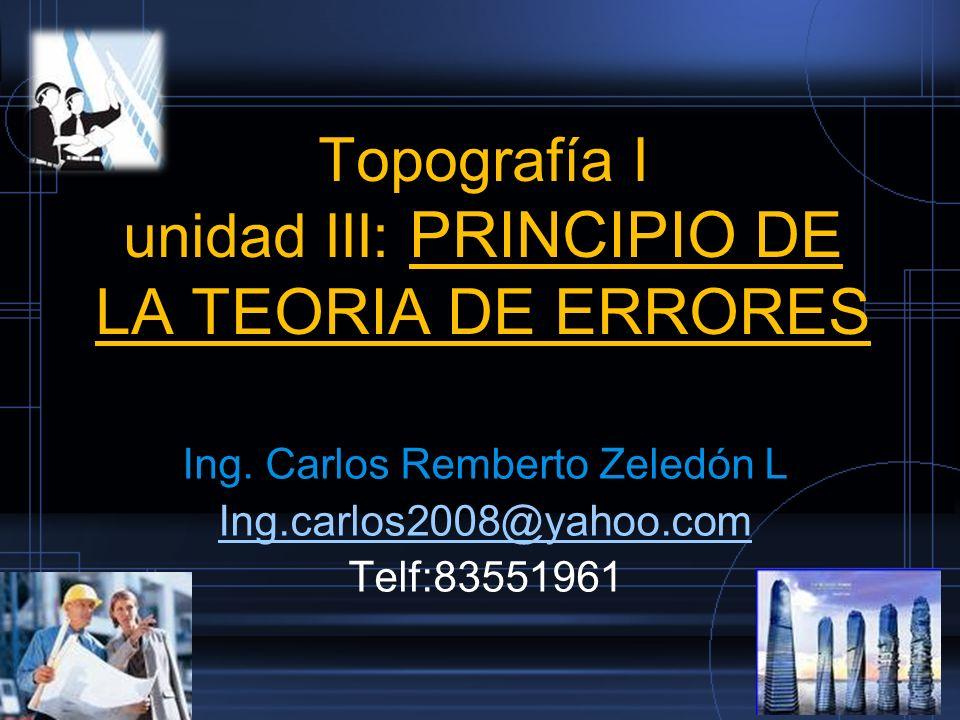 Topografía I unidad III: PRINCIPIO DE LA TEORIA DE ERRORES