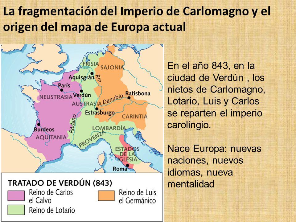 La fragmentación del Imperio de Carlomagno y el origen del mapa de Europa actual