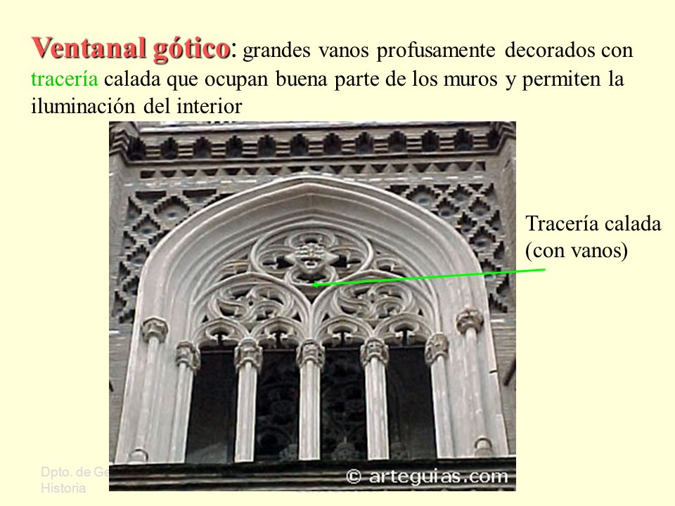 Ventanal gótico: grandes vanos profusamente decorados con tracería calada que ocupan buena parte de los muros y permiten la iluminación del interior