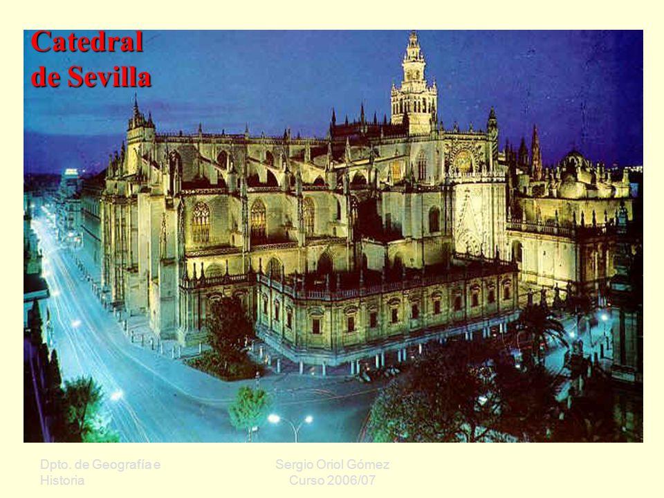 Catedral de Sevilla Dpto. de Geografía e Historia Sergio Oriol Gómez