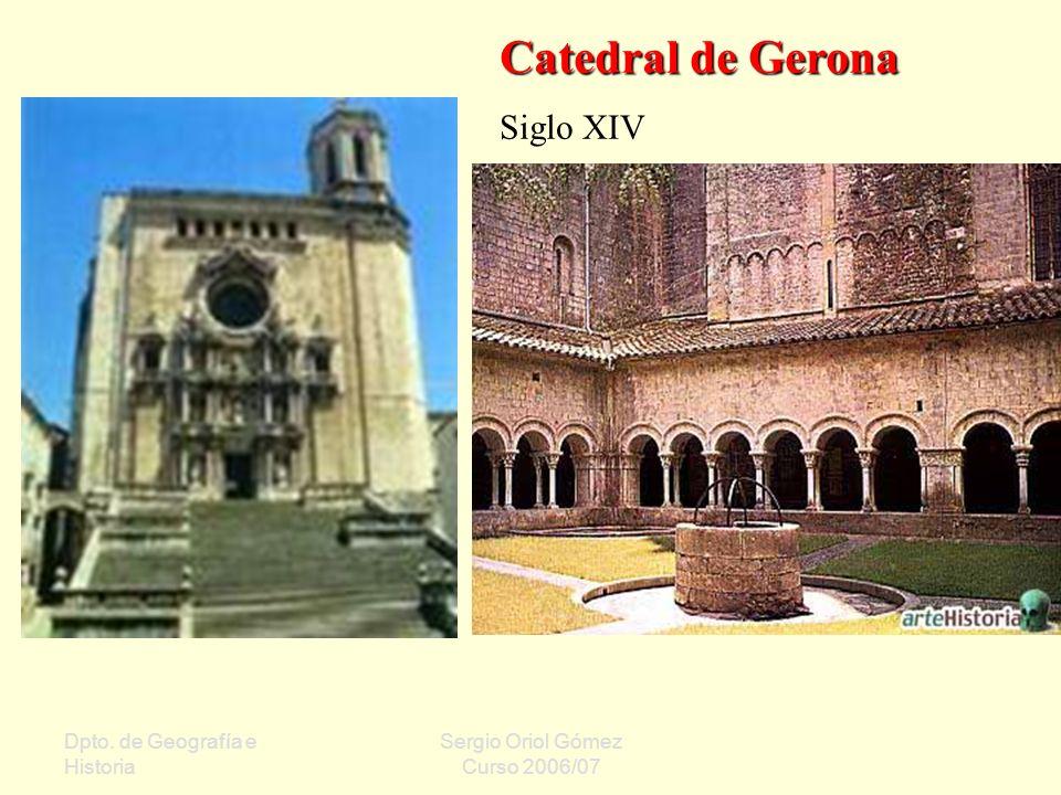 Catedral de Gerona Siglo XIV Dpto. de Geografía e Historia