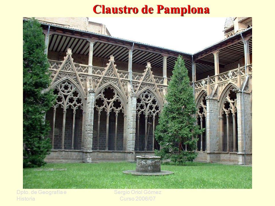 Claustro de Pamplona Dpto. de Geografía e Historia Sergio Oriol Gómez