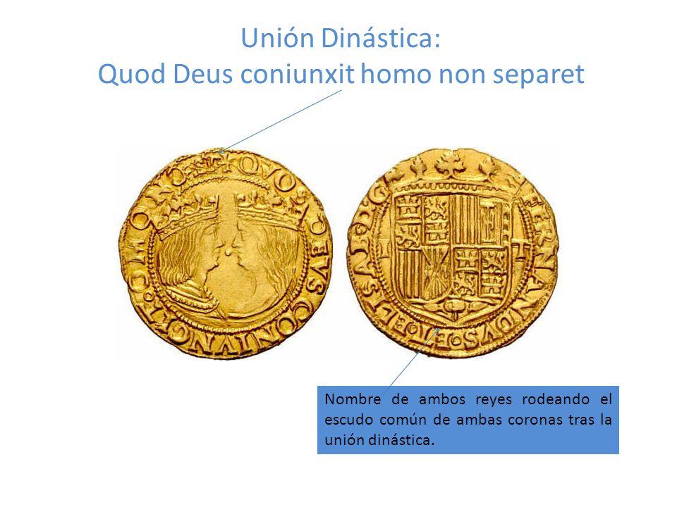 Unión Dinástica: Quod Deus coniunxit homo non separet
