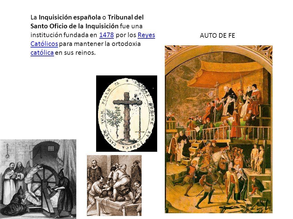 La Inquisición española o Tribunal del Santo Oficio de la Inquisición fue una institución fundada en 1478 por los Reyes Católicos para mantener la ortodoxia católica en sus reinos.