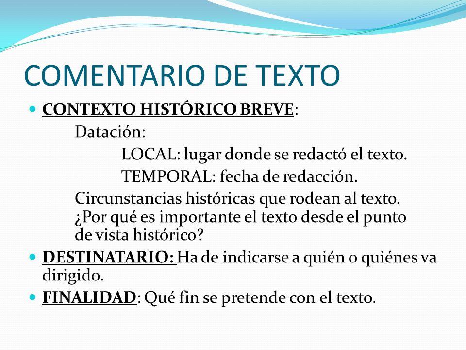 COMENTARIO DE TEXTO CONTEXTO HISTÓRICO BREVE: Datación: