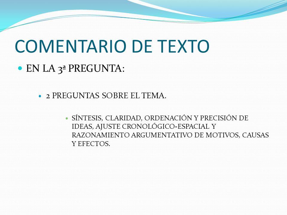 COMENTARIO DE TEXTO EN LA 3ª PREGUNTA: 2 PREGUNTAS SOBRE EL TEMA.