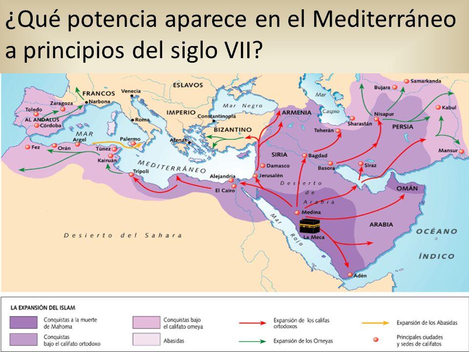 ¿Qué potencia aparece en el Mediterráneo a principios del siglo VII