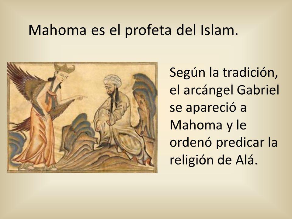 Mahoma es el profeta del Islam.