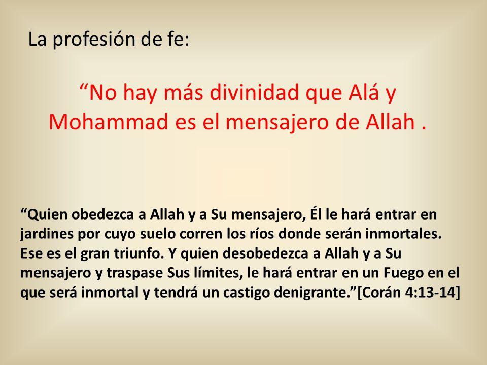 No hay más divinidad que Alá y Mohammad es el mensajero de Allah .