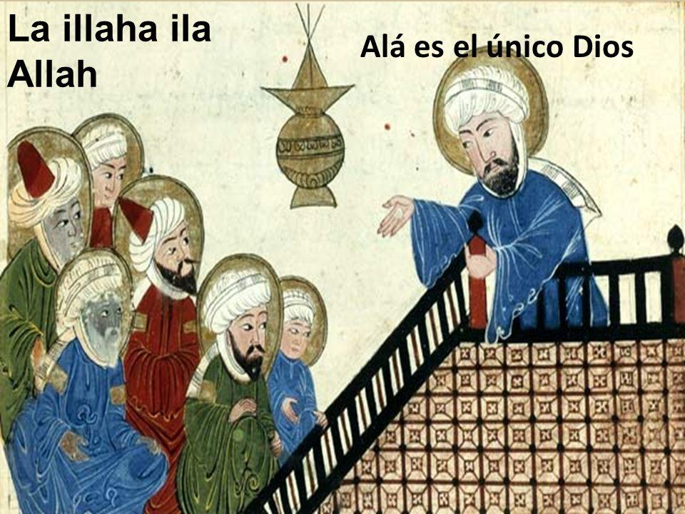 La illaha ila Allah Alá es el único Dios
