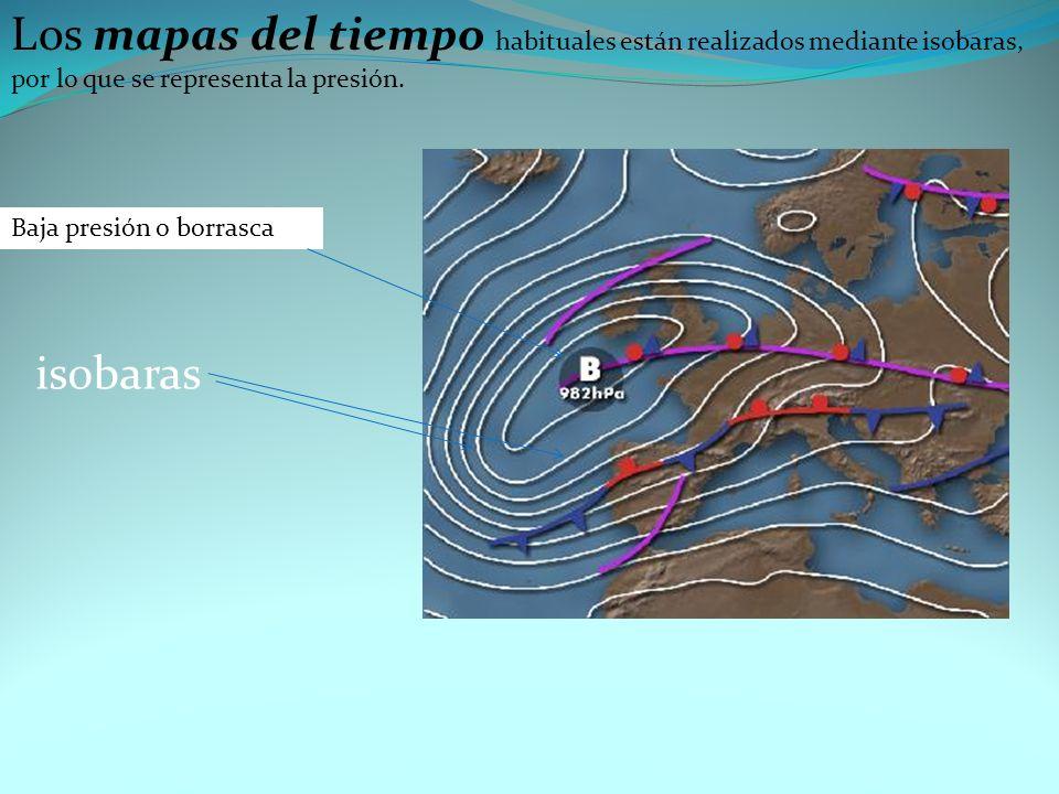 Los mapas del tiempo habituales están realizados mediante isobaras, por lo que se representa la presión.