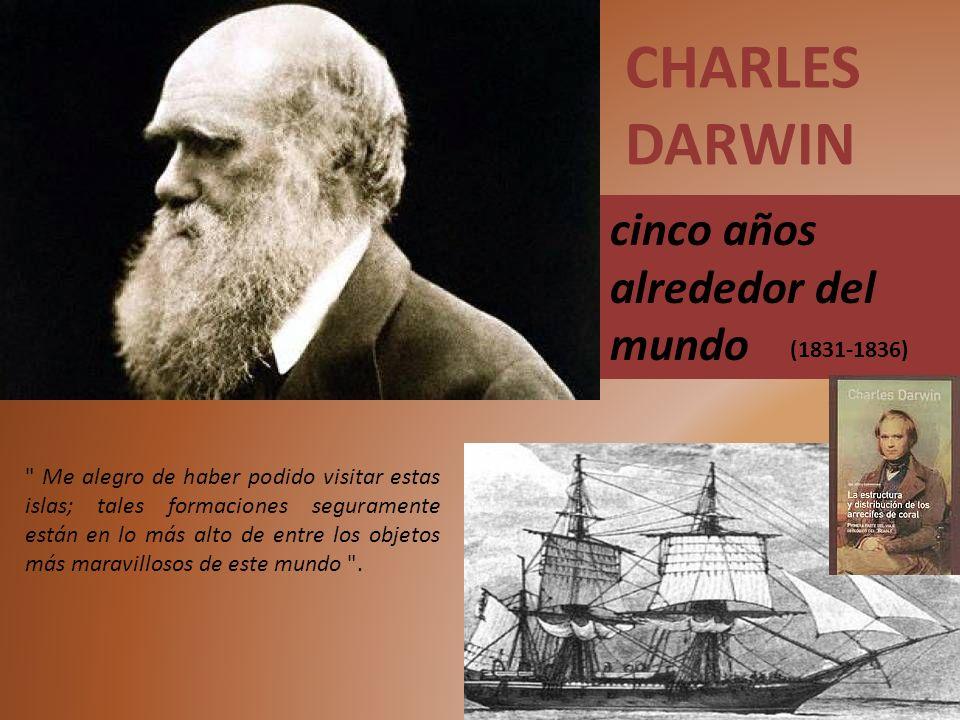 CHARLES DARWIN cinco años alrededor del mundo (1831-1836)
