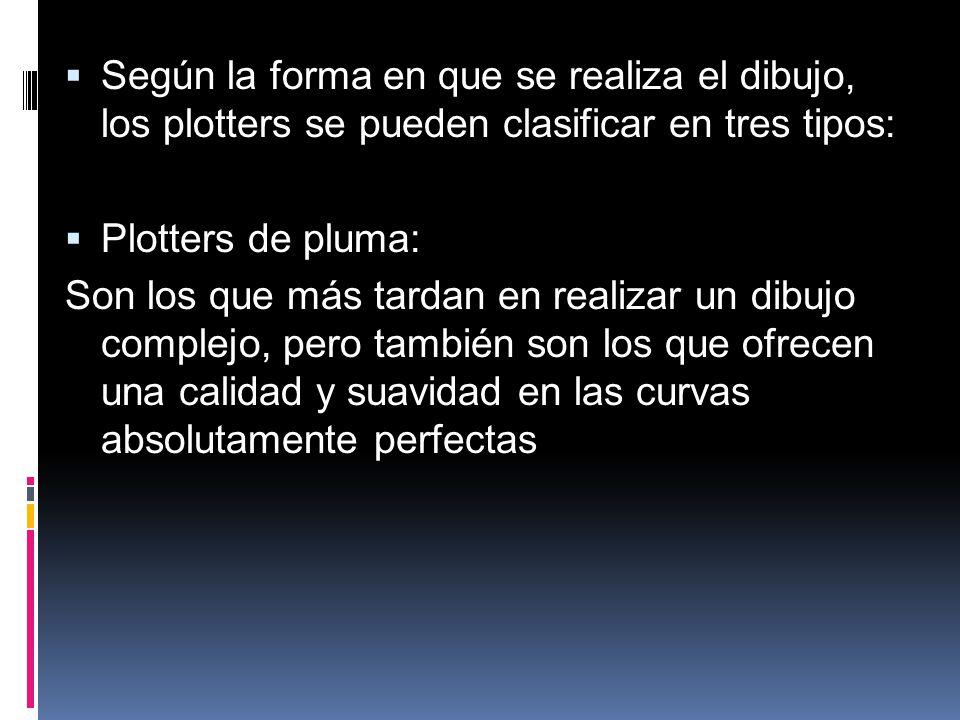Según la forma en que se realiza el dibujo, los plotters se pueden clasificar en tres tipos: