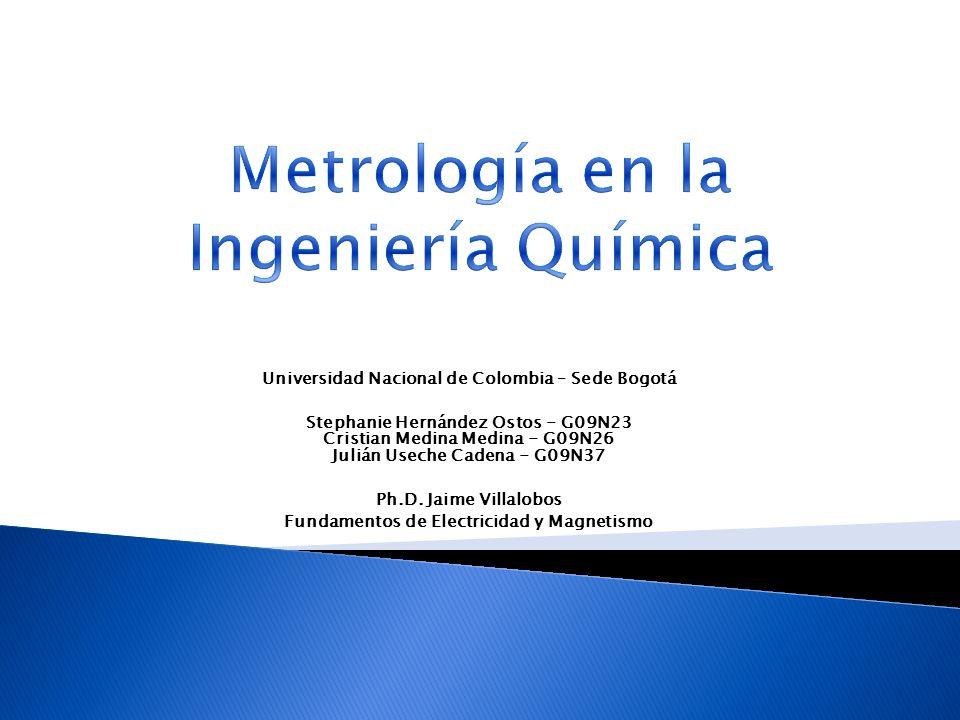 Metrología en la Ingeniería Química