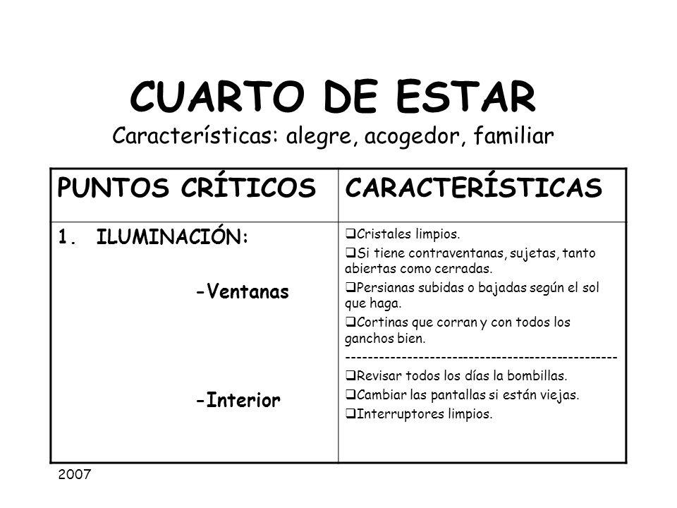 CUARTO DE ESTAR Características: alegre, acogedor, familiar
