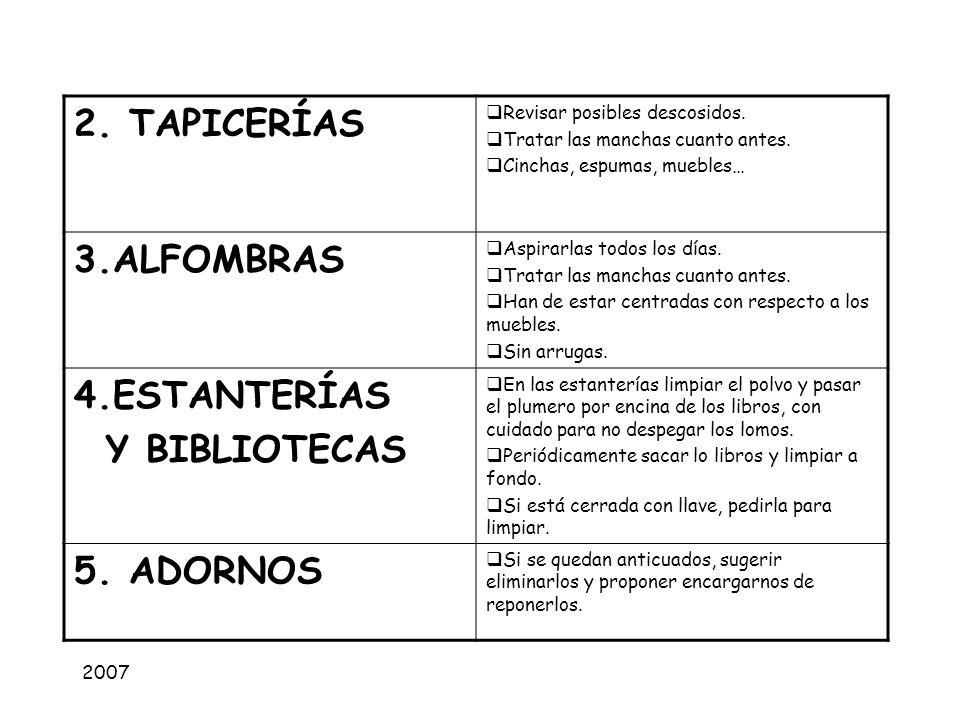 2. TAPICERÍAS 3.ALFOMBRAS 4.ESTANTERÍAS Y BIBLIOTECAS 5. ADORNOS