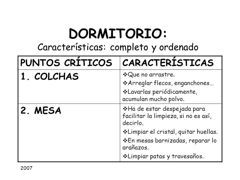 DORMITORIO: Características: completo y ordenado