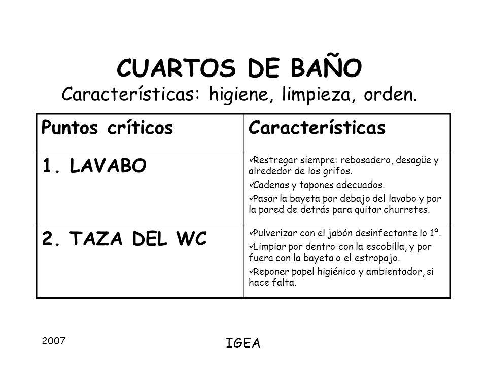 CUARTOS DE BAÑO Características: higiene, limpieza, orden.