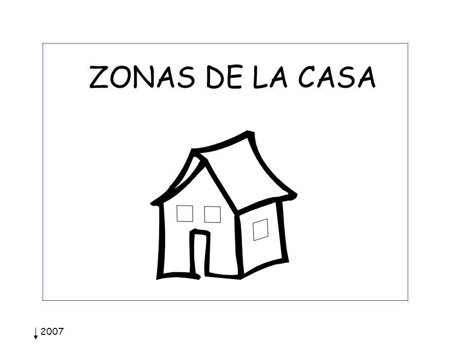 ZONAS DE LA CASA 2007