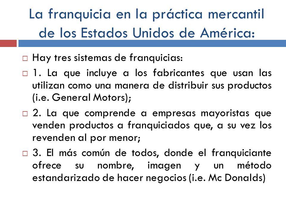 La franquicia en la práctica mercantil de los Estados Unidos de América: