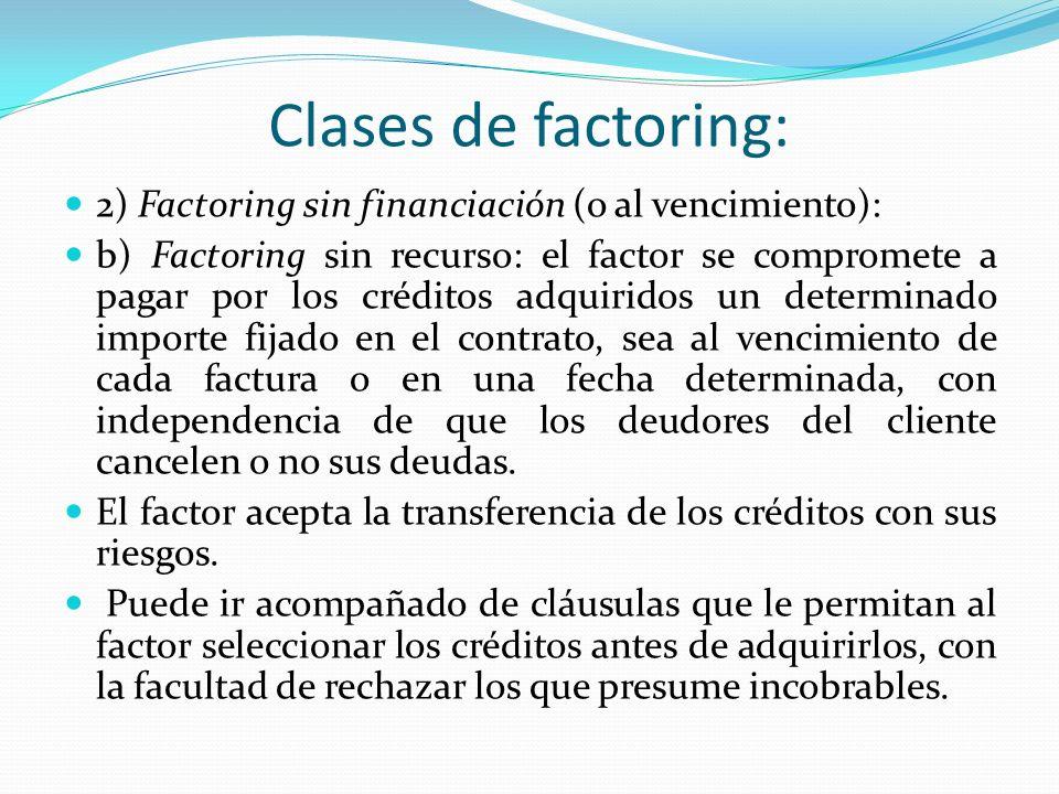 Clases de factoring: 2) Factoring sin financiación (o al vencimiento):