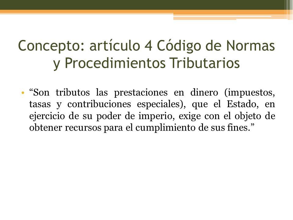 Concepto: artículo 4 Código de Normas y Procedimientos Tributarios