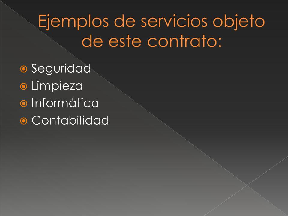 Ejemplos de servicios objeto de este contrato: