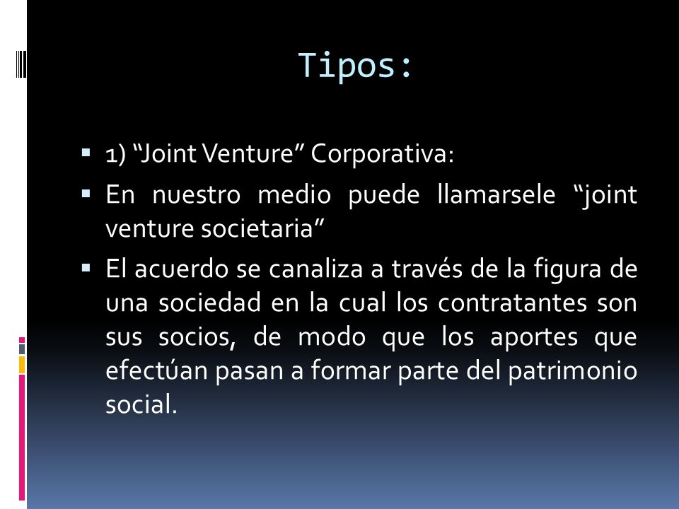 Tipos: 1) Joint Venture Corporativa: