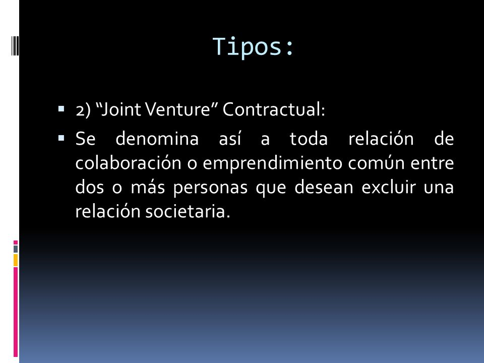 Tipos: 2) Joint Venture Contractual: