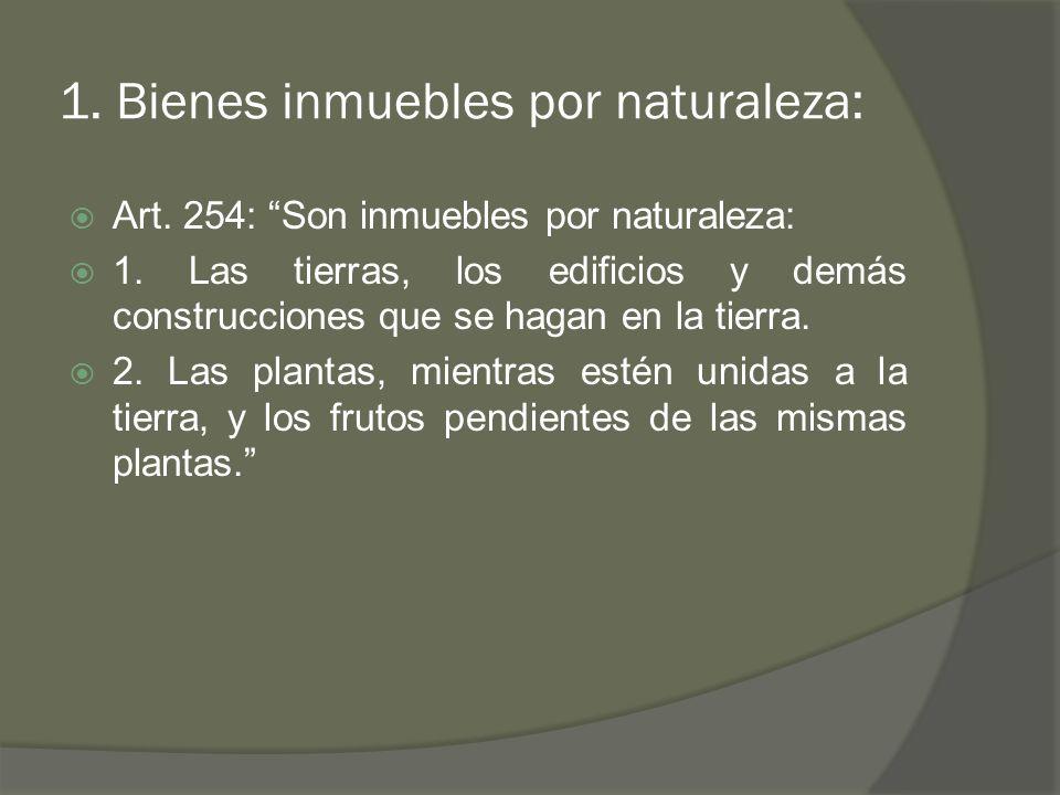 1. Bienes inmuebles por naturaleza: