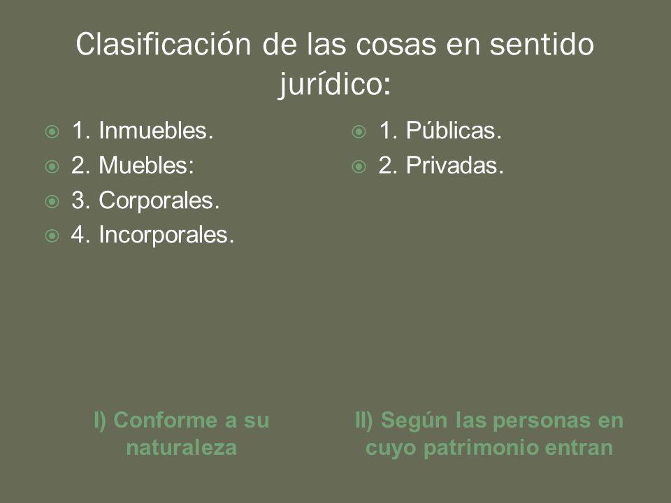 Clasificación de las cosas en sentido jurídico: