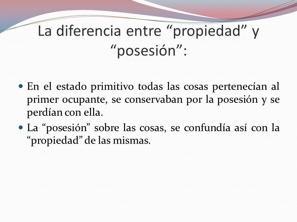 La diferencia entre propiedad y posesión :