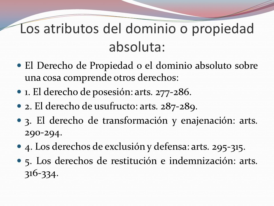 Los atributos del dominio o propiedad absoluta: