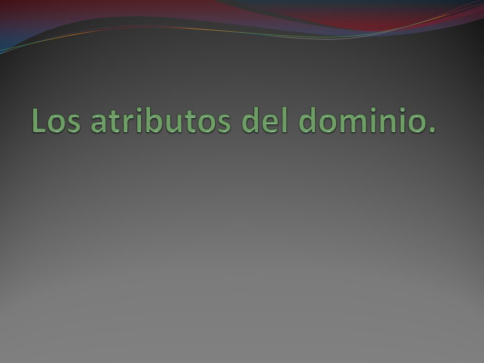 Los atributos del dominio.