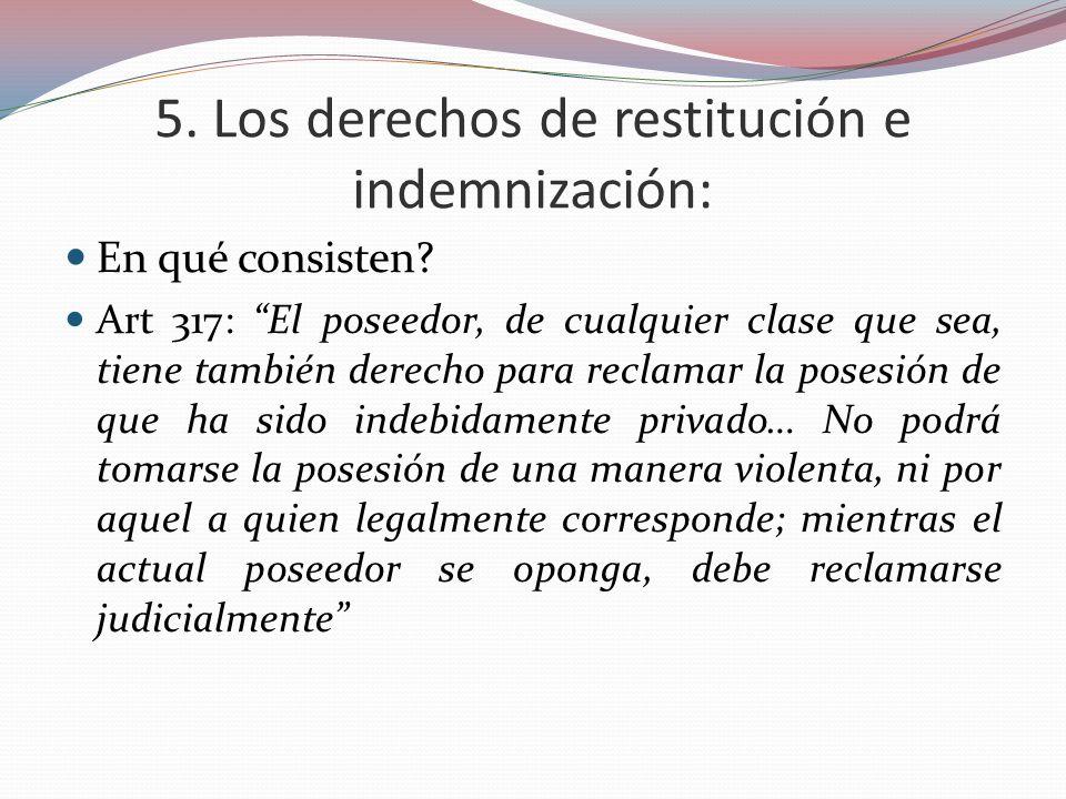 5. Los derechos de restitución e indemnización: