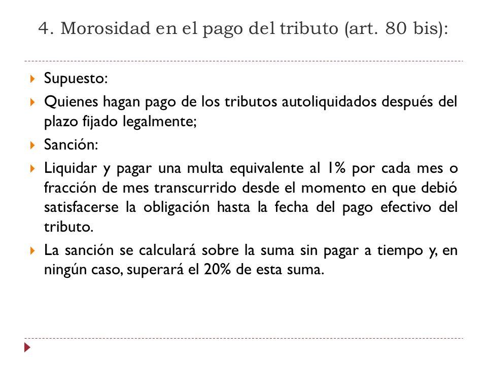 4. Morosidad en el pago del tributo (art. 80 bis):