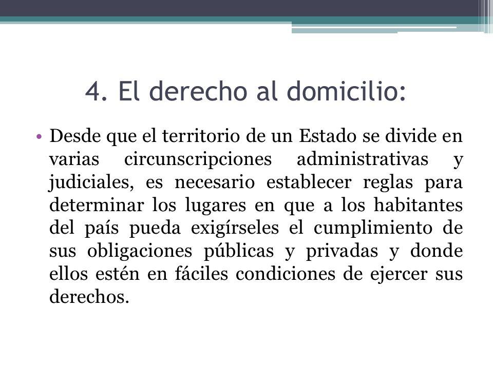 4. El derecho al domicilio:
