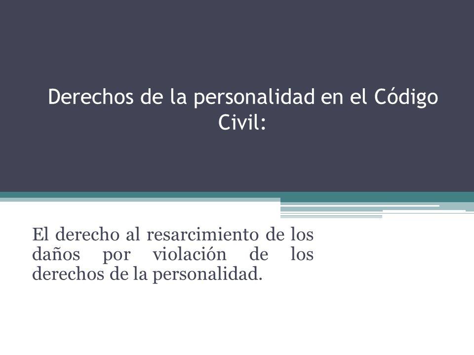 Derechos de la personalidad en el Código Civil: