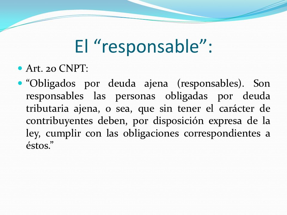 El responsable : Art. 20 CNPT: