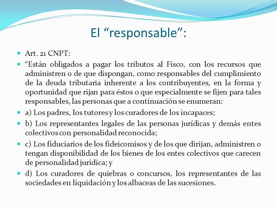 El responsable : Art. 21 CNPT: