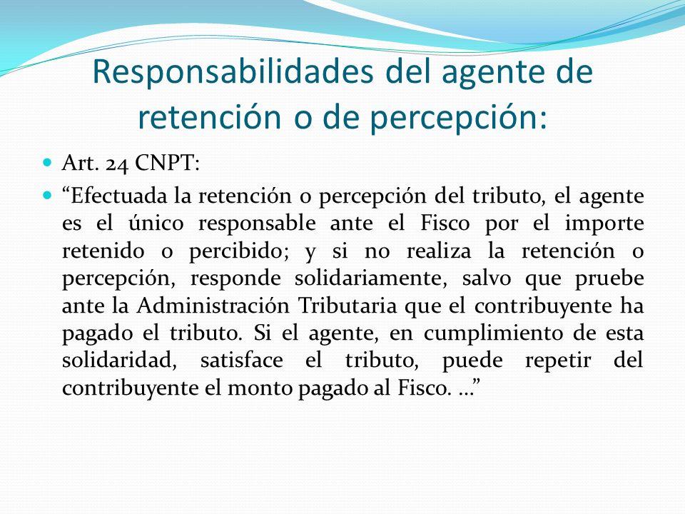 Responsabilidades del agente de retención o de percepción: