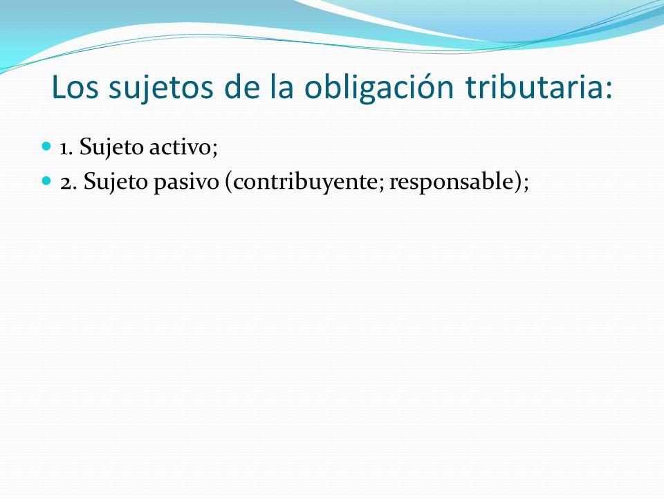 Los sujetos de la obligación tributaria: