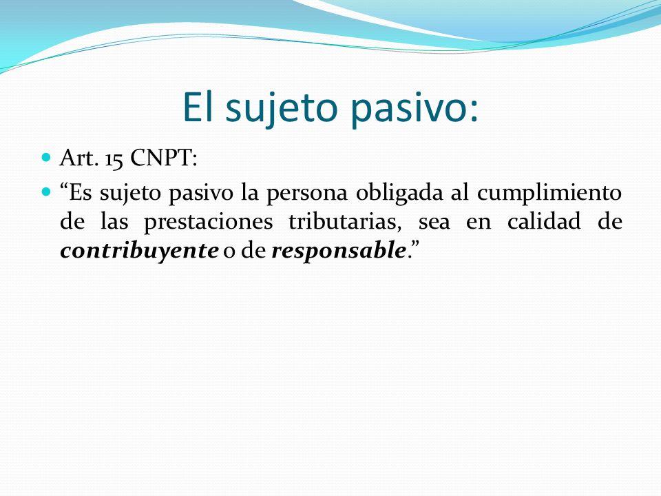El sujeto pasivo: Art. 15 CNPT: