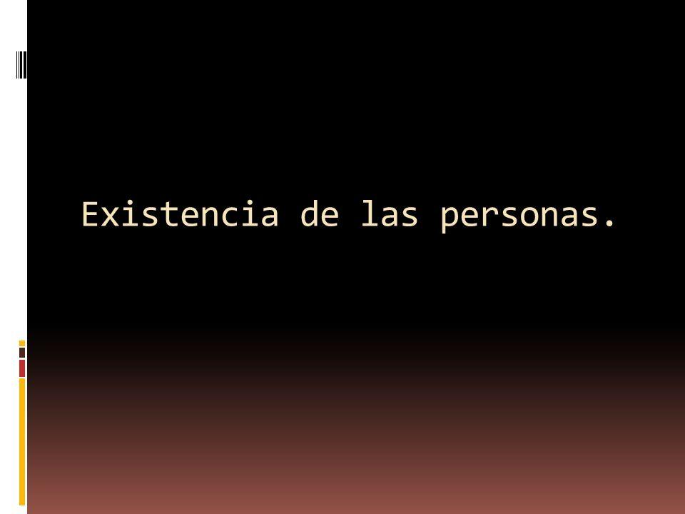Existencia de las personas.