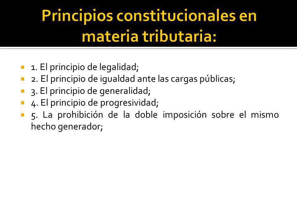 Principios constitucionales en materia tributaria: