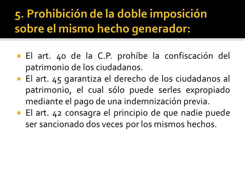 5. Prohibición de la doble imposición sobre el mismo hecho generador: