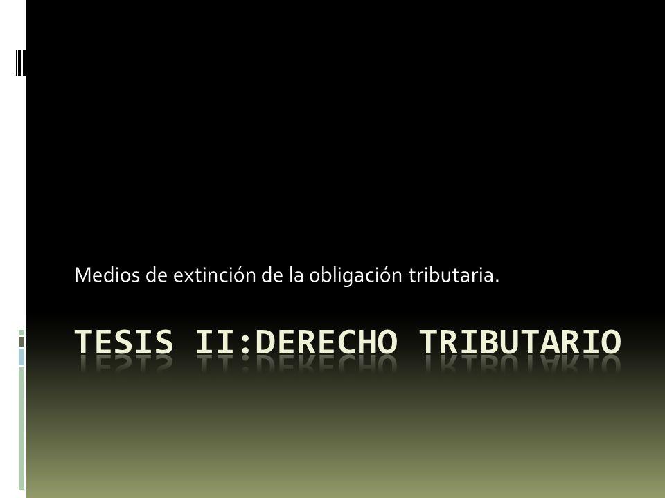 TESIS II:DERECHO TRIBUTARIO
